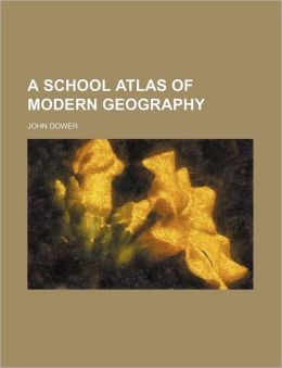 A School Atlas of Modern Geography