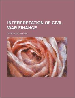 Interpretation of Civil War Finance