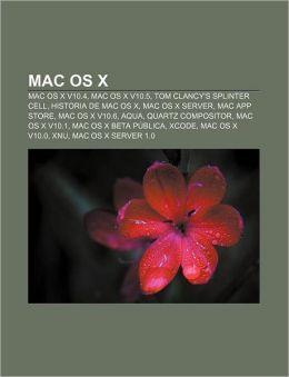Mac OS X: Mac OS X V10.4, Mac OS X V10.5, Tom Clancy's Splinter Cell, Historia de Mac OS X, Mac OS X Server, Mac App Store, Mac