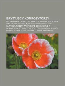Brytyjscy Kompozytorzy: Peter Gabriel, Fish, Tony Banks, Alan Parsons, Roger Waters, Ian Anderson, Benjamin Britten, George Harrison