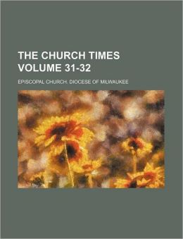 The Church Times Volume 31-32