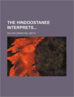 The Hindoostanee Interprets