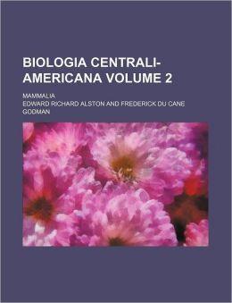 Biologia centrali-americana Volume 2; Mammalia