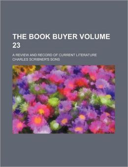 The Book buyer Volume 23; a review and record of current literature
