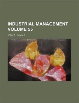 Industrial management Volume 55