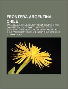 Frontera Argentina-Chile: Canal Beagle, Establecimiento de Los Limites Entre La Argentina y Chile, Lagos Limitrofes Entre Argentina y Chile