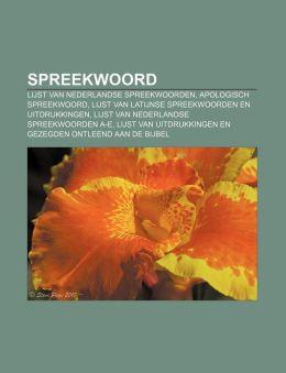 Spreekwoord: Lijst Van Nederlandse Spreekwoorden, Apologisch Spreekwoord, Lijst Van Latijnse Spreekwoorden En Uitdrukkingen
