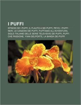 I Puffi: Episodi de I Puffi, Il Flauto a SEI Puffi, Peyo, I Puffi Neri, Le Canzoni Dei Puffi, Puffiamo All'avventura