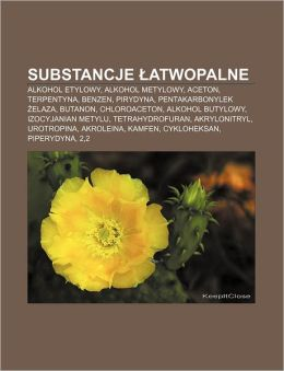 Substancje Atwopalne: Alkohol Etylowy, Alkohol Metylowy, Aceton, Terpentyna, Benzen, Pirydyna, Pentakarbonylek Elaza, Butanon, Chloroaceton