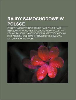 Rajdy Samochodowe W Polsce: Polscy Rajdowcy, Rajd Elmot, Rajd Polski, Rajd Rzeszowski, Rajdowe Samochodowe Mistrzostwa Polski