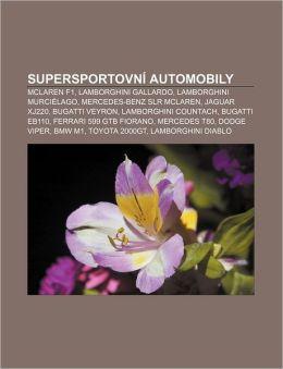 Supersportovni Automobily: McLaren F1, Lamborghini Gallardo, Lamborghini Murcielago, Mercedes-Benz Slr McLaren, Jaguar Xj220, Bugatti Veyron