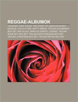 Reggae-Albumok: Tougher Than Tough: The Story of Jamaican Music, Exodus, Catch a Fire, Natty Dread, Trojan Nyahbinghi Box Set, Ape-Olo