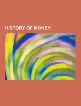 History of Money: Currencies by Time, History of British Coinage, History of the Euro, History of the United States Dollar