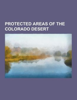 Protected Areas of the Colorado Desert: Anza-Borrego Desert State Park, Santa Rosa and San Jacinto Mountains National Monument