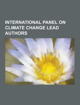 International Panel on Climate Change Lead Authors: Kenneth Arrow, Joseph Stiglitz, Stephen Schneider, Benjamin D. Santer, Keith Shine