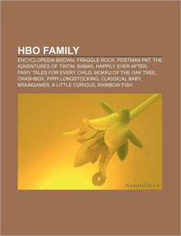 HBO Family: Encyclopedia Brown, Fraggle Rock, Postman Pat, the Adventures of Tintin, Babar, Happily Ever After: Fairy Tales for Ev