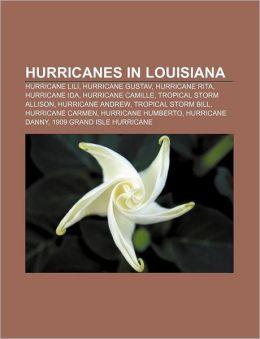 Hurricanes in Louisiana: Hurricane Lili, Hurricane Gustav, Hurricane Rita, Hurricane Ida, Hurricane Camille, Tropical Storm Allison