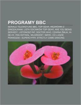 Programy BBC: Seriale Telewizyjne BBC, Top Gear, W Drowki Z Dinozaurami, Lista Odcinkow Top Gear, Are You Being Served?, Listonosz P