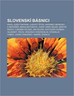 Slovenski Basnici: Pavel Jozef Afarik, Udovit Tur, Vavrinec Benedikt Z Nedo Ier, Maria Batorova, Jozef Ignac Bajza, Martin Razus