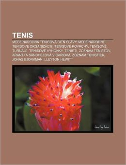 Tenis: Medzinarodna Tenisova Sie Slavy, Medzinarodne Tenisove Organizacie, Tenisove Povrchy, Tenisove Turnaje, Tenisove Vyhon