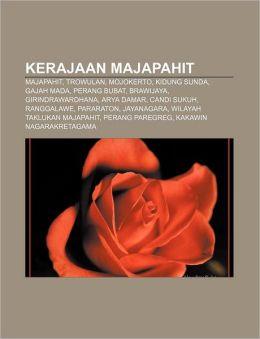 Kerajaan Majapahit: Majapahit, Trowulan, Mojokerto, Kidung Sunda, Gajah Mada, Perang Bubat, Brawijaya, Girindrawardhana, Arya Damar