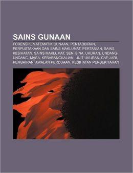 Sains Gunaan: Forensik, Matematik gunaan, Pentadbiran, Perpustakaan dan sains maklumat, Pertanian, Sains kesihatan, Sains maklumat, Seni Bina