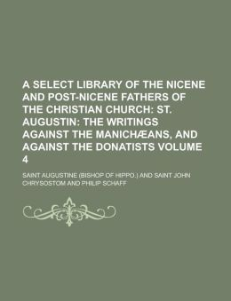 A Select Library of the Nicene and Post-Nicene Fathers of the Christian Church Volume 4