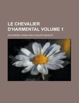Le Chevalier D'Harmental Volume 1