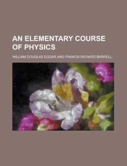 An Elementary Course of Physics