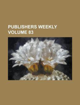 Publishers Weekly Volume 83