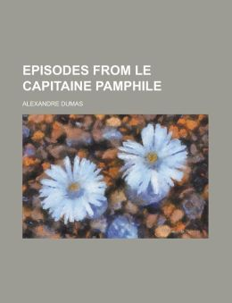 Episodes from Le Capitaine Pamphile