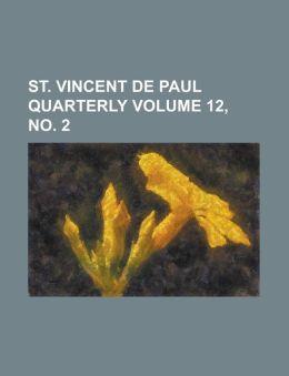 St. Vincent de Paul Quarterly Volume 12, No. 2
