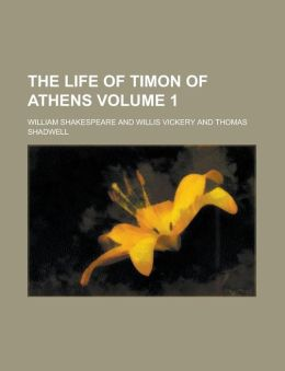 The Life of Timon of Athens Volume 1