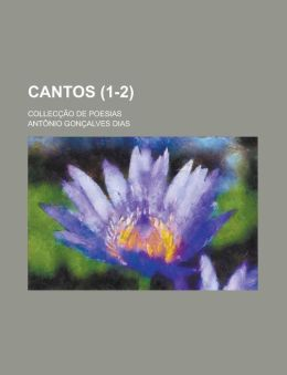 Cantos; Colleccao de Poesias (1-2)