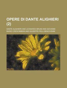 Opere Di Dante Alighieri (2)