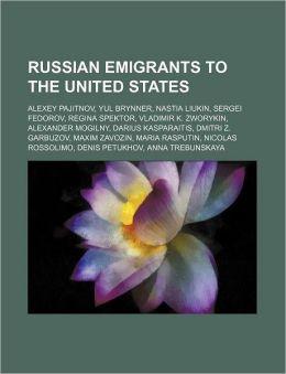 Russian Emigrants to the United States: Alexey Pajitnov, Yul Brynner, Nastia Liukin, Sergei Fedorov, Regina Spektor, Vladimir K. Zworykin