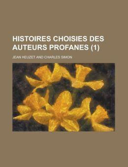 Histoires Choisies Des Auteurs Profanes (1 )