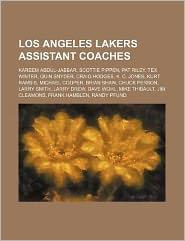 Los Angeles Lakers Assistant Coaches: Kareem Abdul-Jabbar, Scottie Pippen, Pat Riley, Tex Winter, Quin Snyder, Craig Hodges, K. C. Jones, Kurt Rambis,