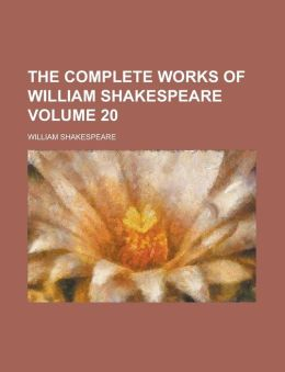 The Complete Works of William Shakespeare Volume 20