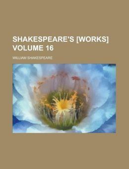 Shakespeare's [Works] Volume 16