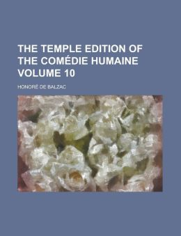 The Temple Edition of the Comedie Humaine Volume 10