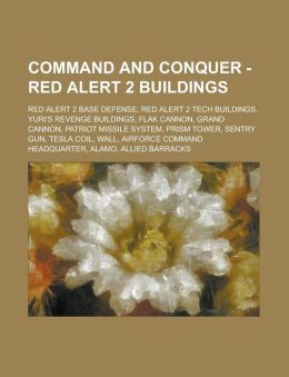 Command and Conquer - Red Alert 2 Buildings: Red Alert 2 Base Defense, Red Alert 2 Tech Buildings, Yuri's Revenge Buildings, Flak Cannon, Grand Cannon