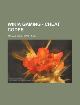Gaming - Cheat codes: Konami Code, Warp Zone Source: Wikia