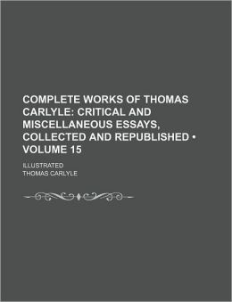 Critical and Miscellaneous Essays, Collected and Republished Volume 15