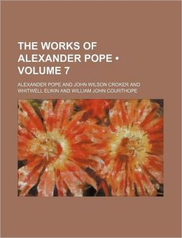 The Works of Alexander Pope (Volume 7 )