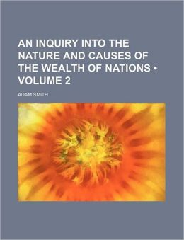 An Inquiry Into the Nature and Causes of the Wealth of Nations (Volume 2 )