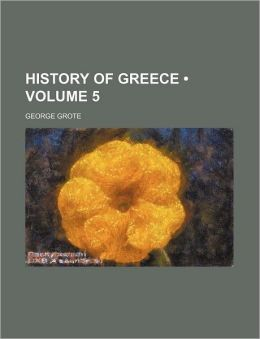 History of Greece (Volume 5)