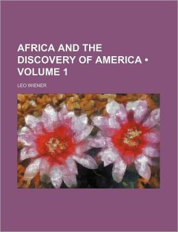 Africa and the Discovery of America (Volume 1)