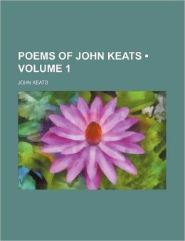Poems of John Keats (Volume 1)