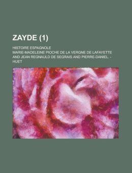 Zayde (1); Histoire Espagnole